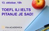 TOEFL ili IELTS, pitanje je sad!